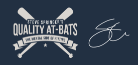 Steve Springer, Quality At Bats, the mental approach to hitting the baseball